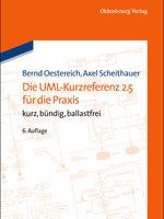 Die UML-Kurzreferenz 2.3 Für Die Praxis: Kurz, Bündig, Ballastfrei