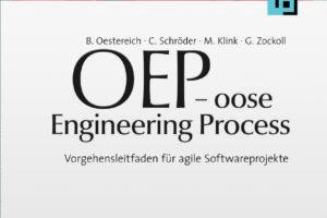 OEP – Oose Engineering Process: Vorgehensleitfaden Für Agile Softwareprojekte