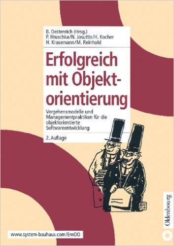 Erfolgreich Mit Objektorientierung: Vorgehensmodelle Und Managementpraktiken Für Die Objektorientierte Softwareentwicklung